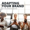 Adapting Your Brand for the Mobile Market8